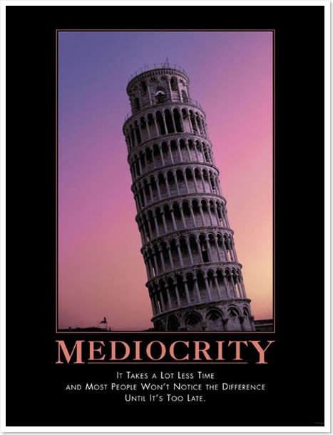 Thursdays Need Motivation – Mediocrity